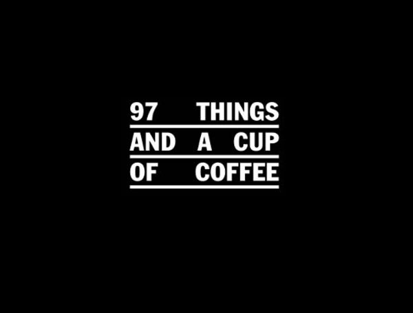 97 THINGS AND A CUP OF COFFEE